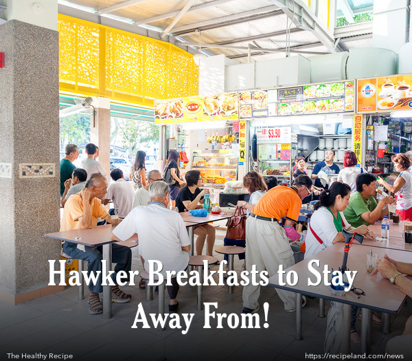 Hawker Breakfasts to Stay Away From!