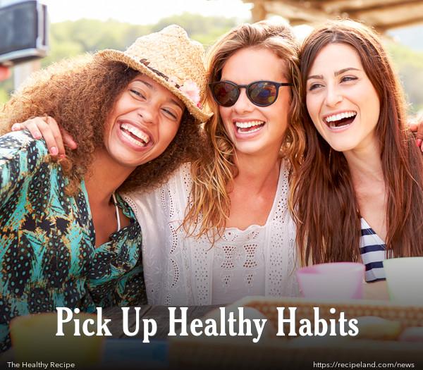Pick Up Healthy Habits