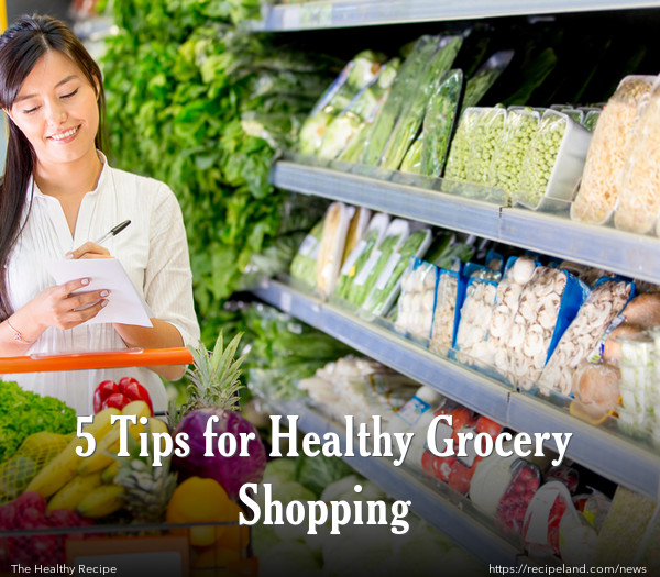 5 Tips for Healthy Grocery Shopping