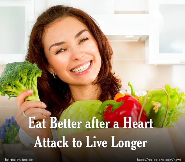 Eat Better after a Heart Attack to Live Longer