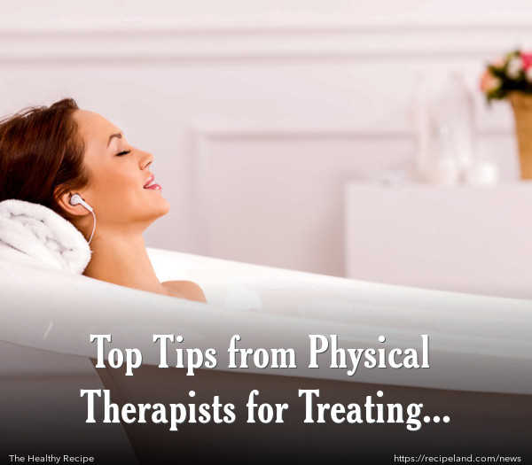 Top Tips from Physical Therapists for Treating Pain